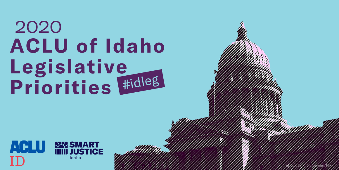 ACLU Idaho 2020 Legislative Priorities